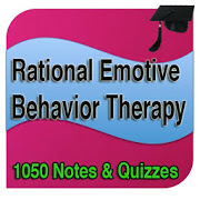 Rational Emotive Behavior Therapy Notes  & Quizz 1.0